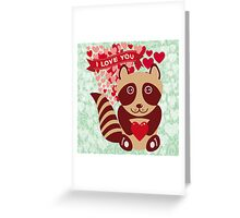 cartoon raccoon. I love You.  Greeting Card