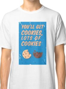 You'll get cookies, Lot's of cookies-Wallking Dead Quote Classic T-Shirt