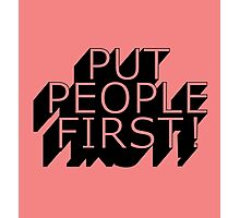 Put People First! Photographic Print