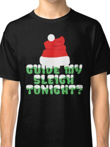 Guide My Sleigh Tonight Classic T-Shirt