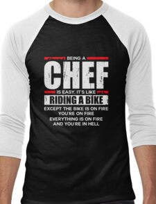 Being a Chef is Easy its Like Riding a Bike Men's Baseball ¾ T-Shirt