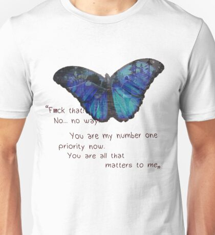 You are my number one priority Unisex T-Shirt