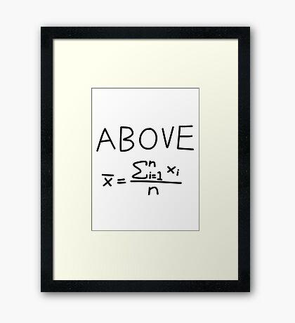 Above Average Framed Print