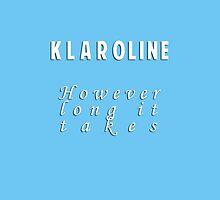 Klaroline by christy94