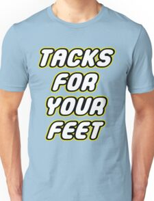 Tacks For Your Feet - Lego Parody Unisex T-Shirt