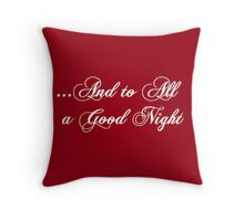 ...And To All A Goodnight Throw Pillow