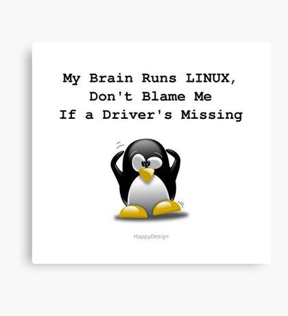 My Brain Runs LINUX Canvas Print