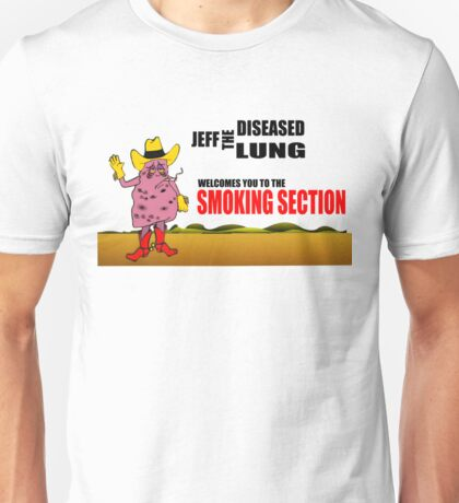 Jeff The Diseased Lung - Smoking Section Unisex T-Shirt