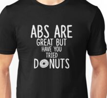Abs Are Great But Have You Tried Donuts Shirt Unisex T-Shirt