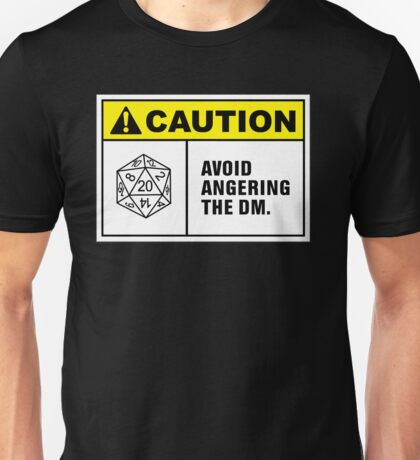 Caution Avoid Angering the DM Unisex T-Shirt