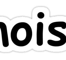 """""""moist"""" in comic sans Sticker"""