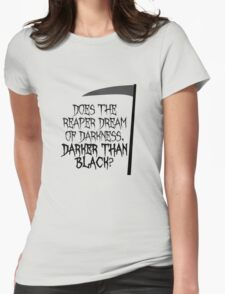 darker than black Womens Fitted T-Shirt