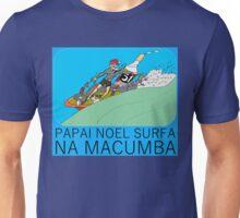 PAPAI NOEL SURFA NA MACUMBA Unisex T-Shirt
