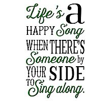 Life's a Happy Song Photographic Print