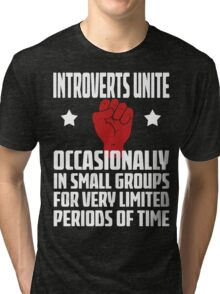 Introverts Unite - Occasionally In Small Groups For Very Limited Periods Of Time - Funny Social Anxiety T Shirt Tri-blend T-Shirt