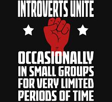 Introverts Unite - Occasionally In Small Groups For Very Limited Periods Of Time - Funny Social Anxiety T Shirt Unisex T-Shirt