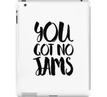 You got no jams - BTS iPad Case/Skin