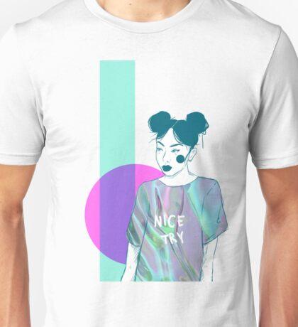 Nice Try Unisex T-Shirt