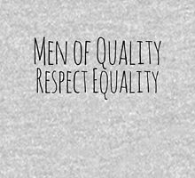 Men of quality respect equality Unisex T-Shirt