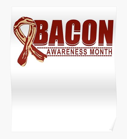 Bacon Awareness Month for any Pig Lover! Poster