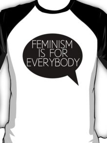 Feminism is for everybody T-Shirt