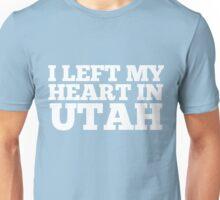 I Left My Heart In Utah Love Native Homesick T-Shirt Unisex T-Shirt