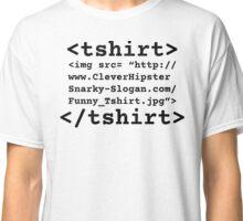 <tshirt> Classic T-Shirt