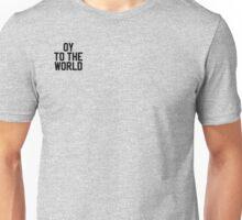 OY TO THE WORLD ~ Yiddish Oy Vey ~  Jewish Unisex T-Shirt