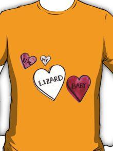You're My Lizard Baby T-Shirt