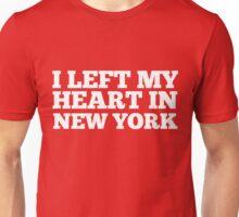 I Left My Heart In New York Love Native Homesick T-Shirt Unisex T-Shirt