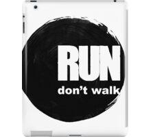 Run, don't walk. iPad Case/Skin