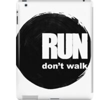 Run, don't walk. iPad Case/Skin