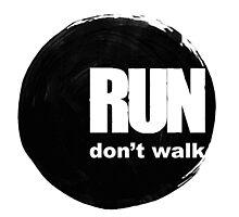Run, don't walk. by sherillicious