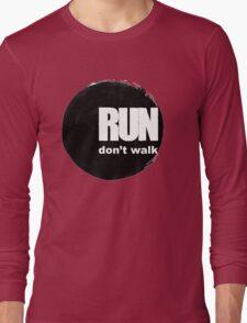 Run, don't walk. Long Sleeve T-Shirt