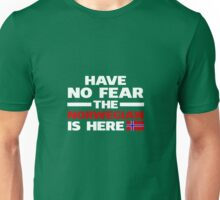 Have No Fear The Norwegian Is Here Unisex T-Shirt