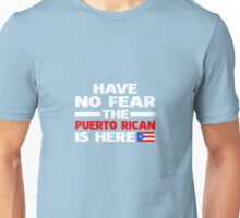 Have No Fear The Puerto Rican Is Here Puerto Rico Unisex T-Shirt