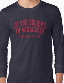 Do You Believe In Miracles? Long Sleeve T-Shirt
