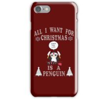 All I Want For Christmas Is A Penguin  T-Shirts. iPhone Case/Skin