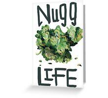 Nugg life (18+) Greeting Card