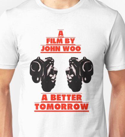 A Better Tomorrow Unisex T-Shirt