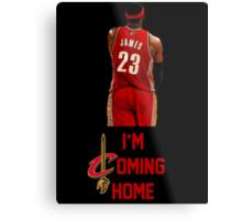 LeBron James I'm Coming Home Cleveland Cavaliers Metal Print