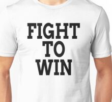 FIGHT TO WIN Unisex T-Shirt