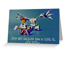 Flee the machine has a mind of it's own!! Greeting Card
