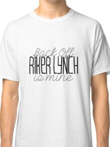 Back Off Riker Lynch Is Mine Classic T-Shirt