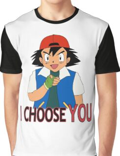 I Choose You Graphic T-Shirt