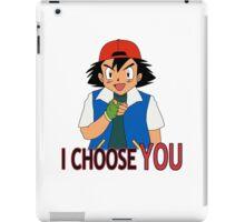 I Choose You iPad Case/Skin