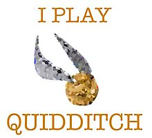 """""""I Play Quidditch"""" Photographic Print"""