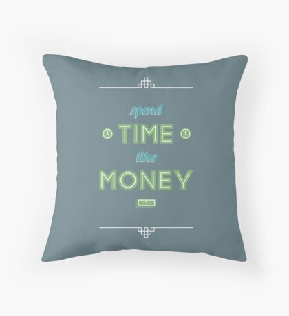 Spend Time like Money Throw Pillow