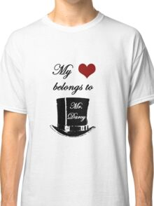 Mr. Darcy Has My Heart Classic T-Shirt