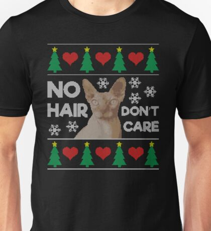 No Hair Don't Care Hairless Sphynx Cat Ugly Christmas Sweater Unisex T-Shirt